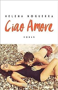 Ciao Amore par Helena Noguerra