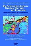 Die Achtsamkeitsbasierte Kognitive Therapie der Depression (Amazon.de)