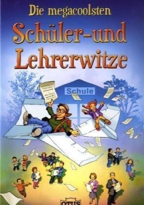 Otus Verlag AG Die allerbesten Schüler- und Lehrerwitze: 2008