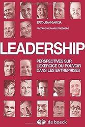 Leadership : Perspectives sur l''exercice du pouvoir dans les entreprises