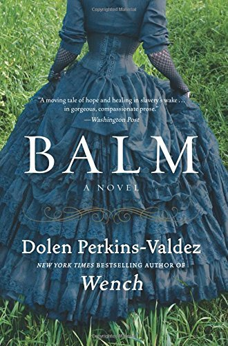 balm-a-novel-by-dolen-perkins-valdez-2016-02-02