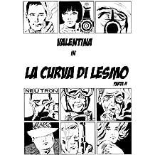 La curva di Lesmo: Parte seconda