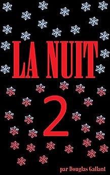 La Nuit II - La Nuit Des Fous par [Gallant, Douglas]