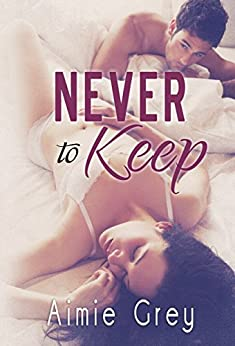 Never to Keep by [Grey, Aimie]
