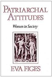 Patriarchal Attitudes : Women in Society