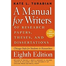 [(A Manual for Writers of Research Papers, Theses, and Dissertations: Chicago Style for Students and Researchers)] [Author: Kate L. Turabian] published on (May, 2013)
