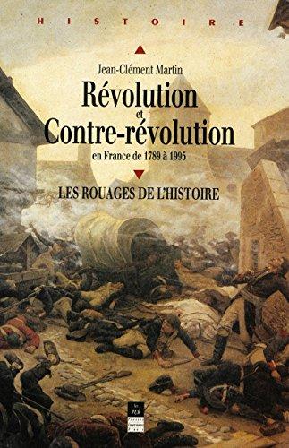 Révolution et Contre-Révolution en France de 1789 à 1989: Les rouages de l'histoire