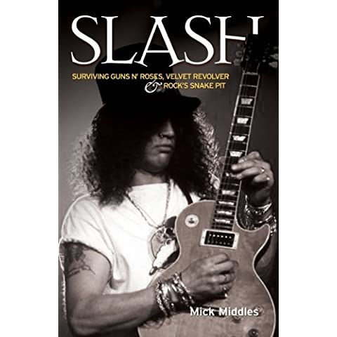 SLASH: Surviving Guns 'n' Roses, Velvet Revolver And Rock's Pit of Snakes: Surviving