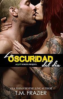 La Oscuridad Del Dia: The Dark Light Of Day Spanish Edition por Tm Frazier epub