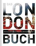 Das London Buch: Highlights einer faszinierenden Stadt