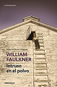 Intruso en el polvo par William Faulkner