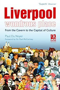 Liverpool - Wondrous Place: From the Cavern to the Capital of Culture by [Du Noyer, Paul]