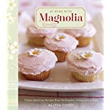 At Home with Magnolia: Classic American Recipes from the Founder of Magnolia Bakery