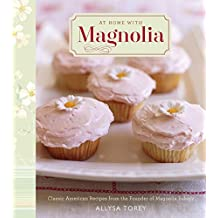 At Home with Magnolia: Classic American Recipes from the Founder of Magnolia Bakery (English Edition)
