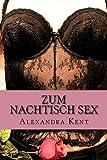 Zum Nachtisch Sex: Teil 2 (Erotische Gutenachtgeschichten)