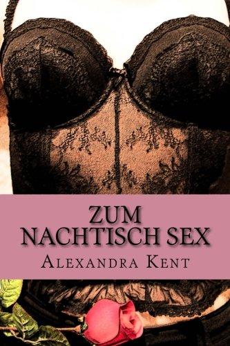 Preisvergleich Produktbild Zum Nachtisch Sex: Teil 2 (Erotische Gutenachtgeschichten)