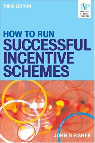 How to Run Successful Incentive Schemes