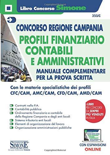 Concorso Regione Campania - Profili Finanziario-Contabili e Amministrativi - Manuale complementare per la prova scritta