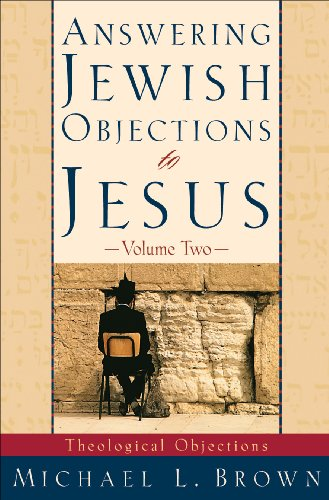 Answering Jewish Objections to Jesus : Volume 2: Theological Objections (English Edition)