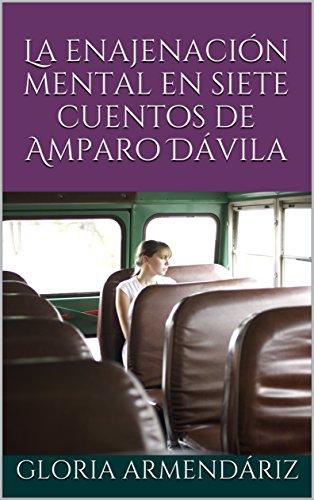 La enajenación mental en siete cuentos de Amparo Dávila por Gloria Armendáriz
