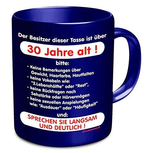 Rahmenlos Tassen - Master Artikel - Alle verschiedenen Motive zum auswählen - BESTSELLER:, Rahmenlos Tassen:Tasse 30 Jahre alt! 2503 - 30 Jahre alt