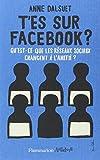 Telecharger Livres T es sur facebook Qu est ce que les reseaux sociaux ont change a l amitie (PDF,EPUB,MOBI) gratuits en Francaise