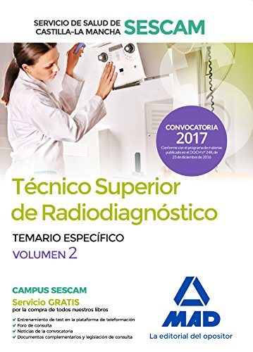 Técnico superior de radiodiagnóstico del Servicio de Salud de Castilla-La Mancha (SESCAM). Temario específico volumen 2