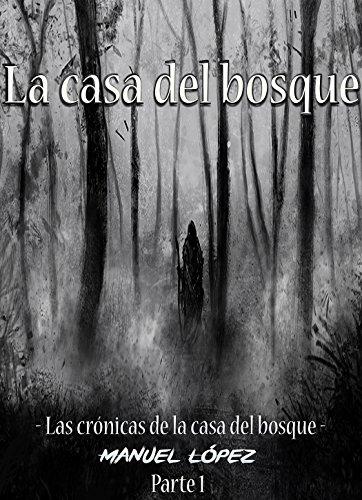 Las crónicas de la casa del bosque - La casa del bosque por Manuel López