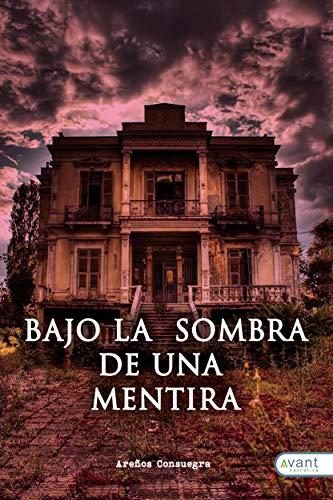 Bajo la sombra de una mentira eBook: Areños Consuegra, Avant ...