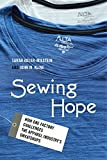 Sewing Hope – How One Factory Challenges the Apparel Industry`s Sweatshops