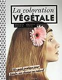 La coloration végétale - Un guide pratique pour teindre ses cheveux au naturel