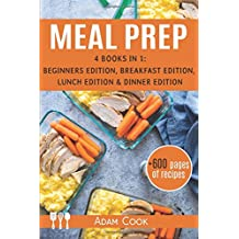 Meal Prep: the cookbook guide 4 books in 1: beginners edition, breakfast edition, lunch edition and dinner edition