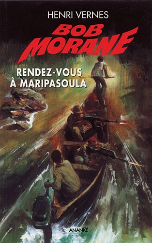 Bob Morane : Rendez-vous à Maripasoula