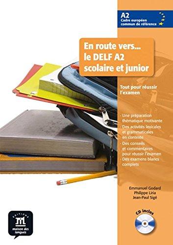 En route vers le DELF scolaire et junior A2 Libro del alumno + CD (Fle- Texto Frances) por Emmanuel Godard