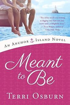 Meant to Be (An Anchor Island Novel Book 1) (English Edition) di [Osburn, Terri]