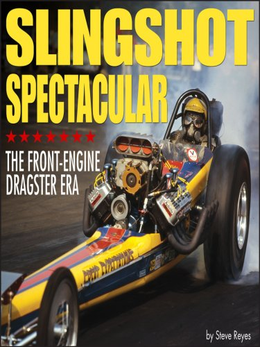 Slingshot Spectacular: the Front-engine Dragster Era: Over 350 Photos of the Most Popular Drivers and Dragsters Bringing the Reader Closer to the Action Than Ever Before por Steve Reyes