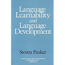 Language Learnability and Language Development (Cognitive Science Series, No 7)