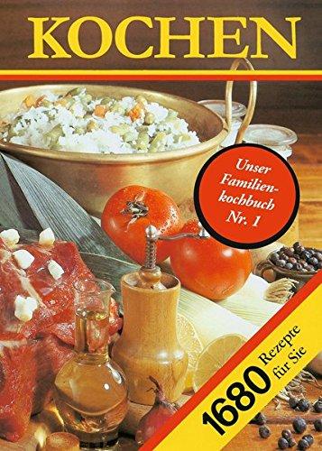 Kochen. 1680 Rezepte für Sie: Ein Rezeptbuch für alle Leute, die mit Leidenschaft backen und brutzeln, kochen und mixen und .. essen. Tips zum ... Rezepte jeweils gedacht für 4 Personen (Leidenschaft Für Das Backen)