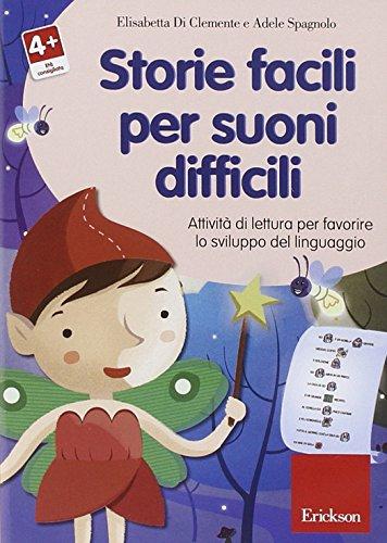 Storie facili per suoni difficili. Attività di lettura per favorire lo sviluppo del linguaggio. CD-ROM