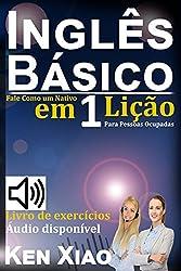 Inglês Básico: Fale Como um Nativo em 1 Lição Para Pessoas Ocupadas (Portuguese Edition)