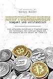 Kryptowährungen - kompakt und verständlich: Eine umfassende Einführung in Kryptowährungen, die Technologie, den richtigen Umgang und ein Ausblick auf die Zukunft der Cloud 2.0