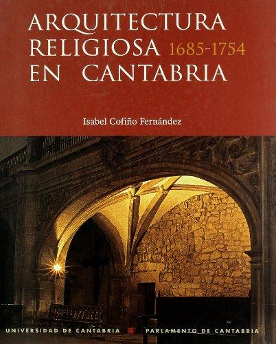 Arquitectura religiosa en Cantabria, 1685-1754: Las Montañas Bajas del Arzobispado de Burgos (Analectas)