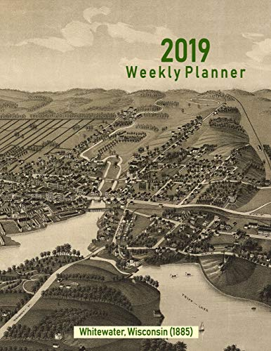 2019 Weekly Planner: Whitewater, Wisconsin (1885): Vintage Panoramic Map Cover (Handys Dell)