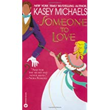 Someone to Love by Kasey Michaels (2001-04-05)