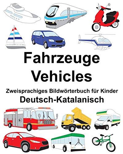 Deutsch-Katalanisch Fahrzeuge/Vehicles Zweisprachiges Bildwörterbuch für Kinder (FreeBilingualBooks.com)
