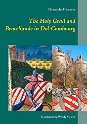 The Holy Grail and Brocéliande in Dol-Combourg (English Edition)