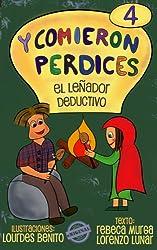 El leñador deductivo (Y comieron Perdices nº 4) (Spanish Edition)