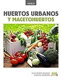 Huertos urbanos y macetohuertos (Libros Singulares)