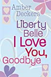 Liberty Belle I Love You, Goodbye