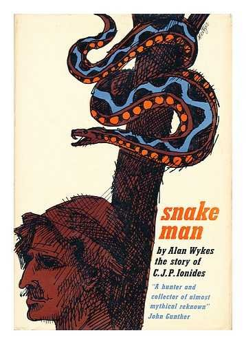 Snake man : the story of C.J.P. Ionides / Alan Wykes